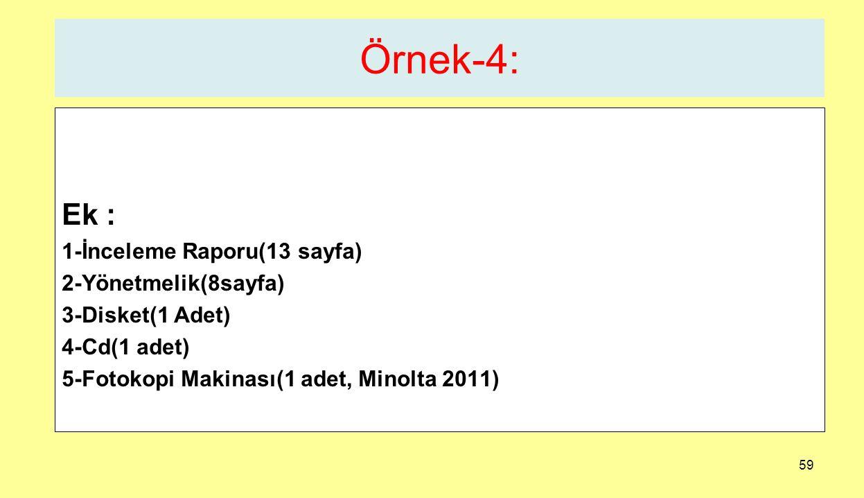 Örnek-4: Ek : 1-İnceleme Raporu(13 sayfa) 2-Yönetmelik(8sayfa)