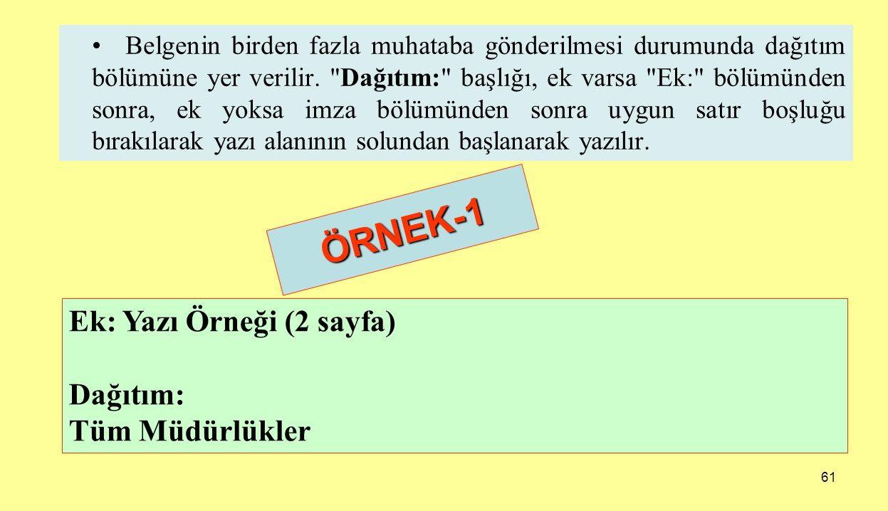 ÖRNEK-1 Ek: Yazı Örneği (2 sayfa) Dağıtım: Tüm Müdürlükler