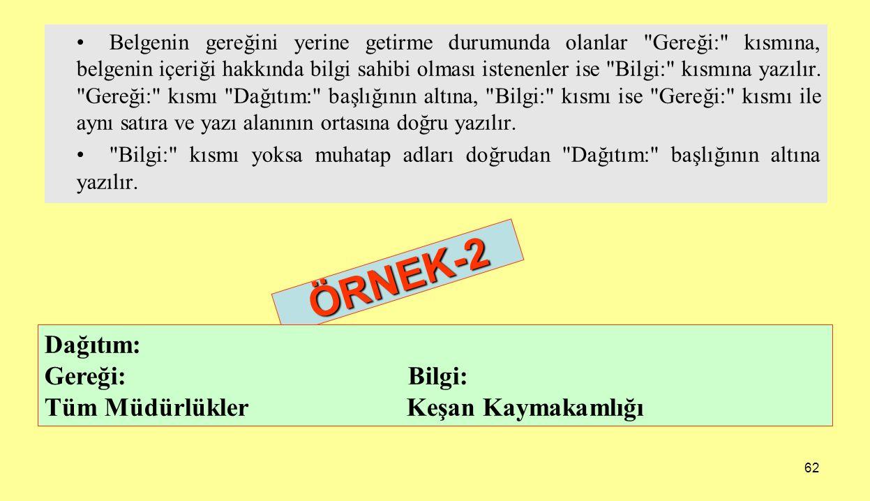 ÖRNEK-2 Dağıtım: Gereği: Bilgi: Tüm Müdürlükler Keşan Kaymakamlığı