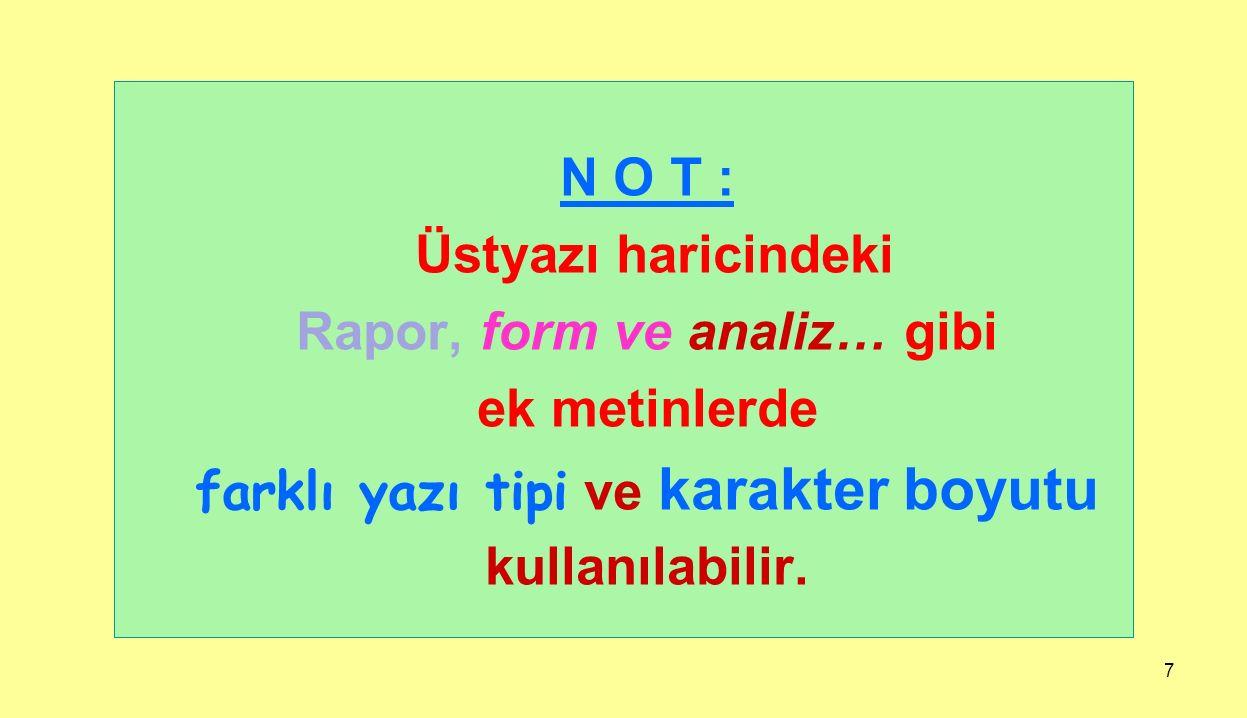 Rapor, form ve analiz… gibi farklı yazı tipi ve karakter boyutu