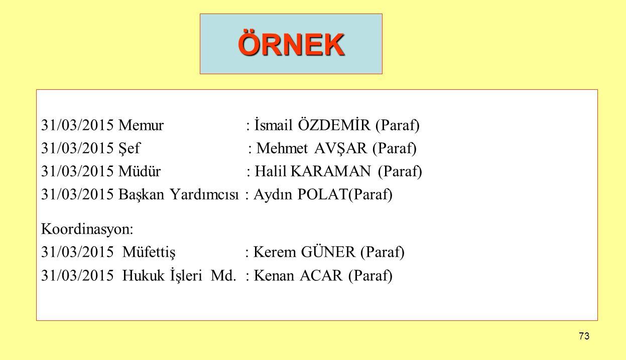 ÖRNEK 31/03/2015 Memur : İsmail ÖZDEMİR (Paraf)