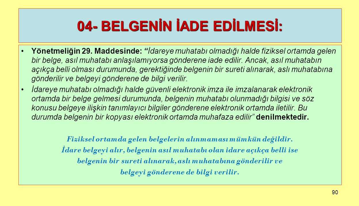04- BELGENİN İADE EDİLMESİ:
