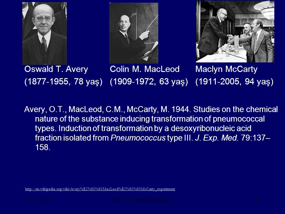 Oswald T. Avery Colin M. MacLeod Maclyn McCarty