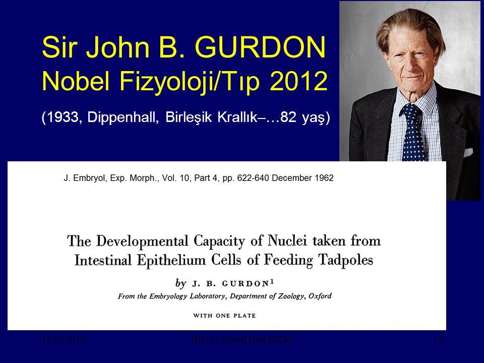 Sir John B. GURDON Nobel Fizyoloji/Tıp 2012
