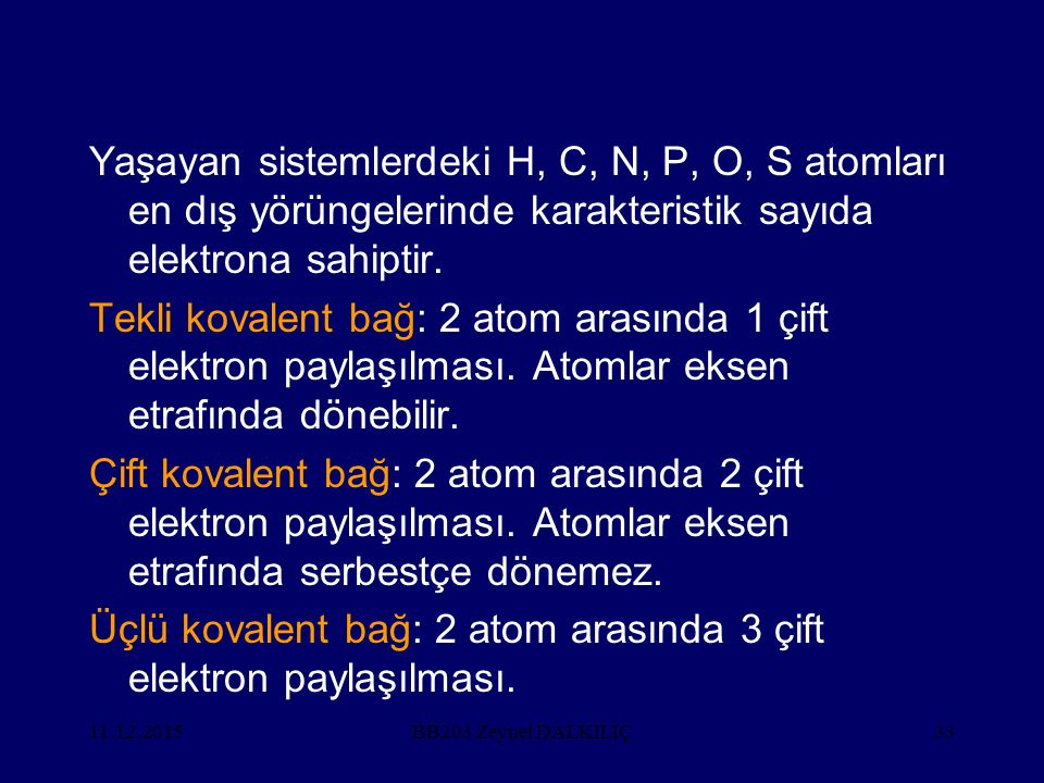 Üçlü kovalent bağ: 2 atom arasında 3 çift elektron paylaşılması.