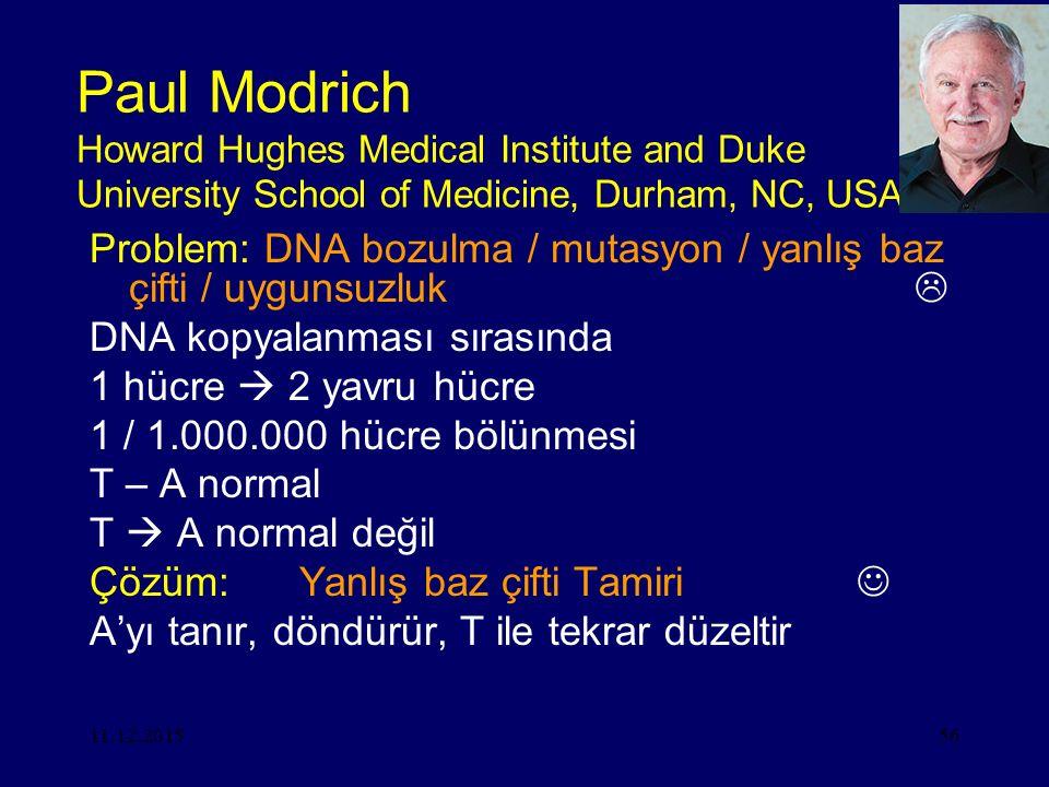 Paul Modrich Howard Hughes Medical Institute and Duke University School of Medicine, Durham, NC, USA