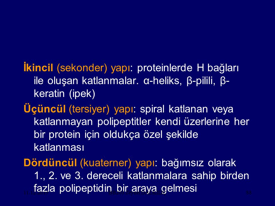 İkincil (sekonder) yapı: proteinlerde H bağları ile oluşan katlanmalar