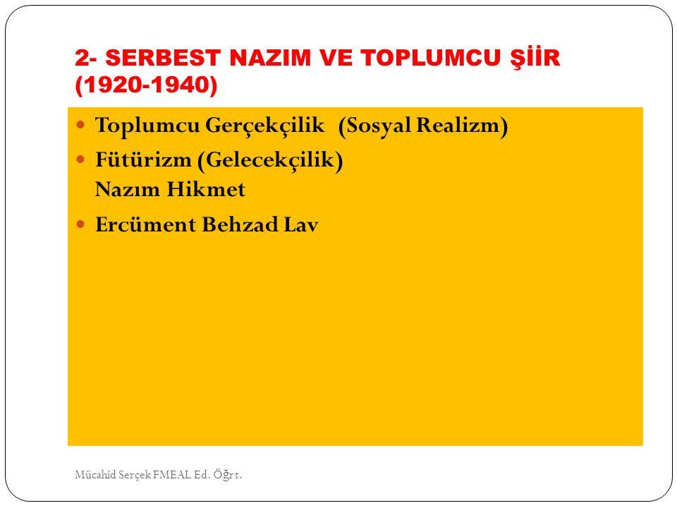 2- SERBEST NAZIM VE TOPLUMCU ŞİİR (1920-1940)