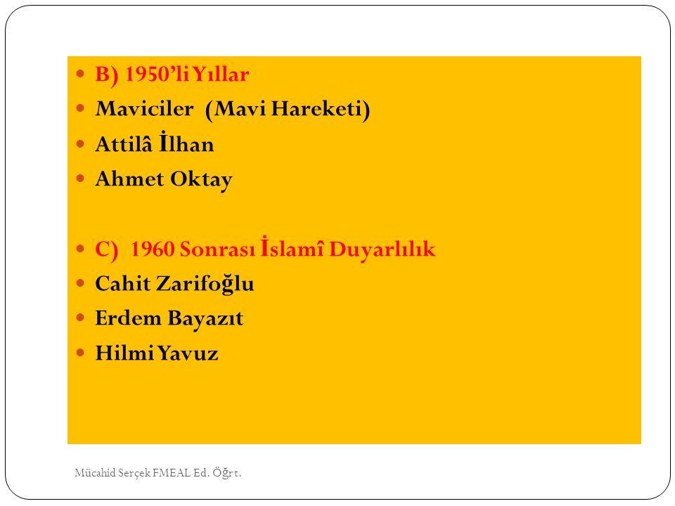 Maviciler (Mavi Hareketi) Attilâ İlhan Ahmet Oktay