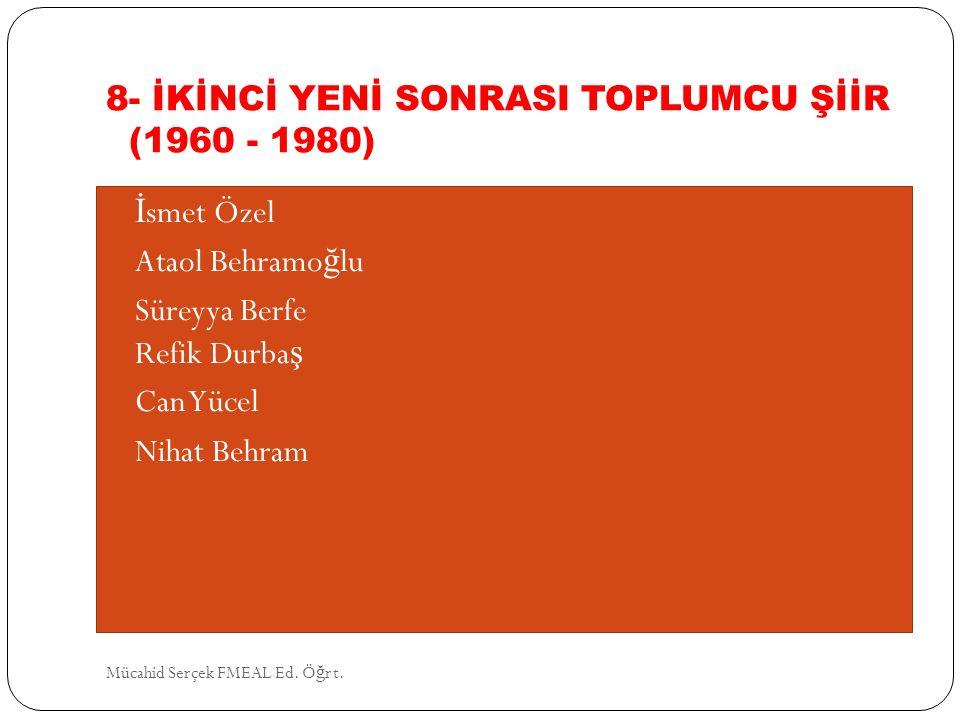 8- İKİNCİ YENİ SONRASI TOPLUMCU ŞİİR (1960 - 1980)