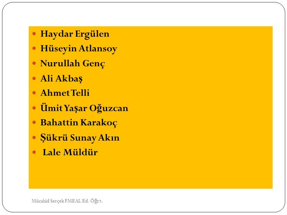 Haydar Ergülen Hüseyin Atlansoy Nurullah Genç Ali Akbaş Ahmet Telli