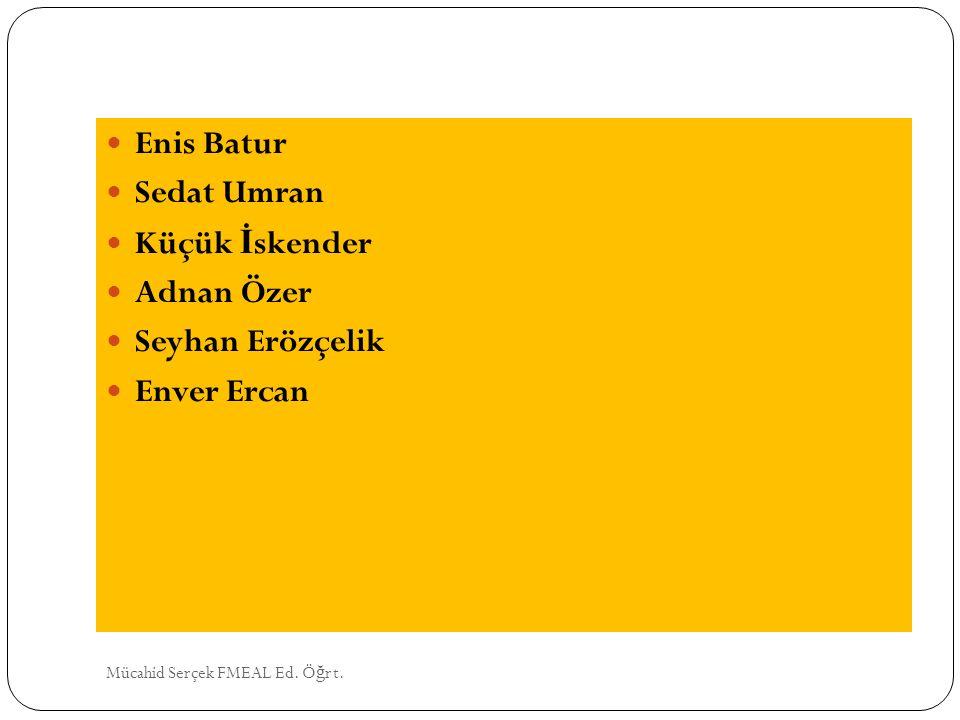 Enis Batur Sedat Umran Küçük İskender Adnan Özer Seyhan Erözçelik