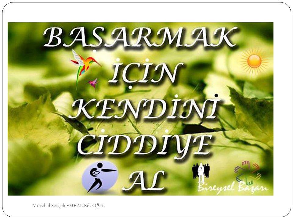 Mücahid Serçek FMEAL Ed. Öğrt.