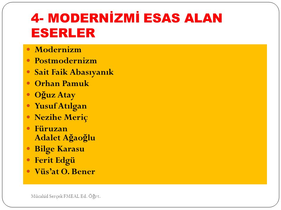 4- MODERNİZMİ ESAS ALAN ESERLER