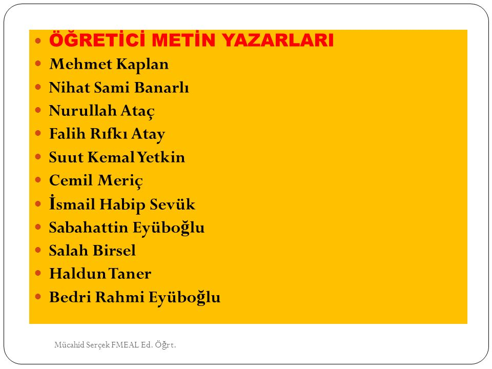 ÖĞRETİCİ METİN YAZARLARI Mehmet Kaplan Nihat Sami Banarlı