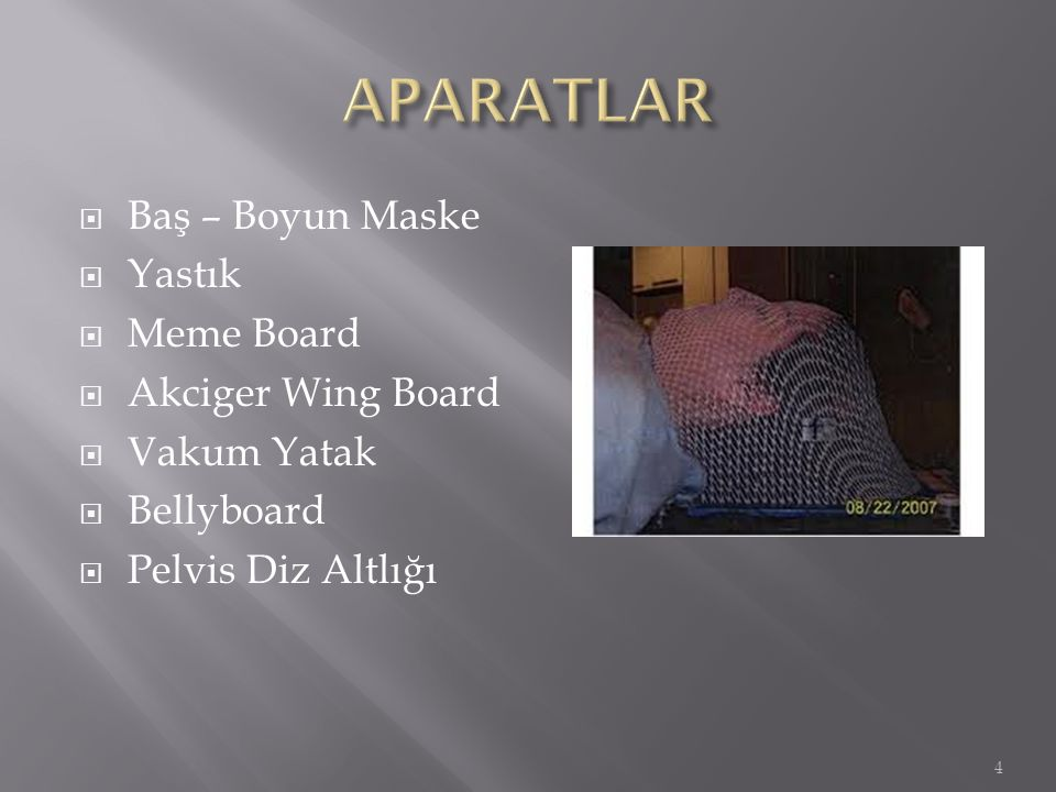 APARATLAR Baş – Boyun Maske Yastık Meme Board Akciger Wing Board