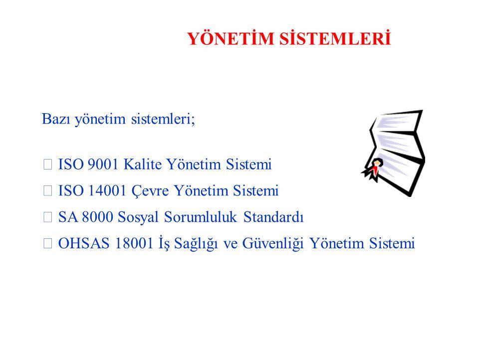 YÖNETİM SİSTEMLERİ Bazı yönetim sistemleri;