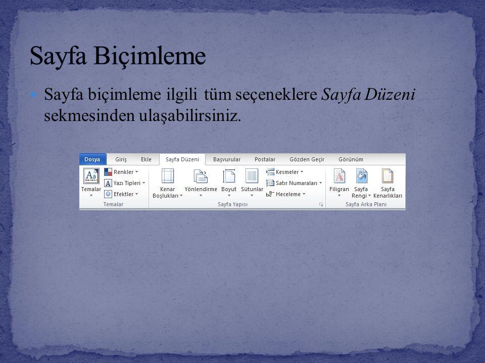 Sayfa Biçimleme Sayfa biçimleme ilgili tüm seçeneklere Sayfa Düzeni sekmesinden ulaşabilirsiniz.