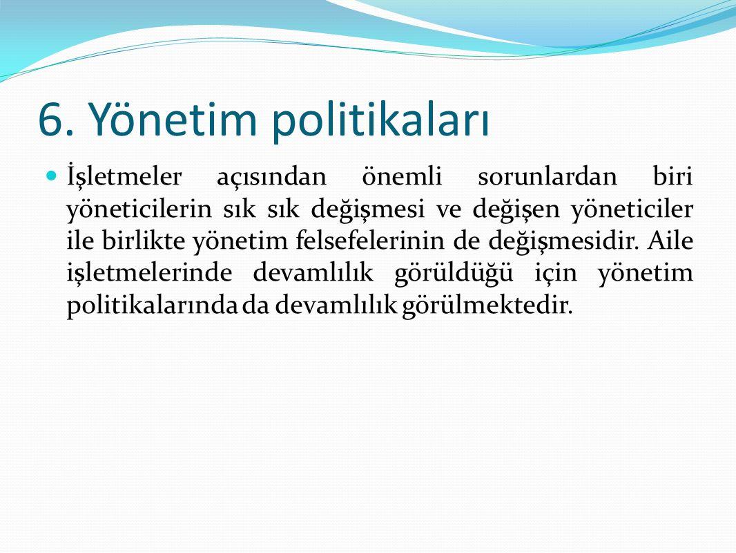 6. Yönetim politikaları