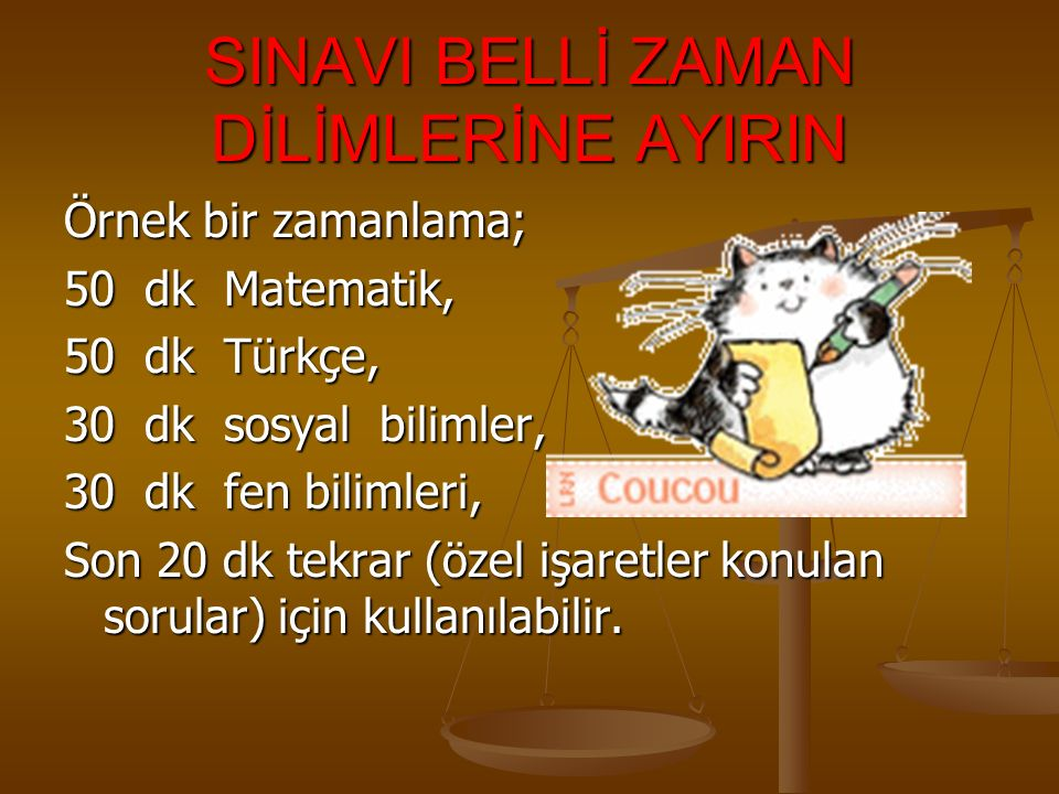 SINAVI BELLİ ZAMAN DİLİMLERİNE AYIRIN