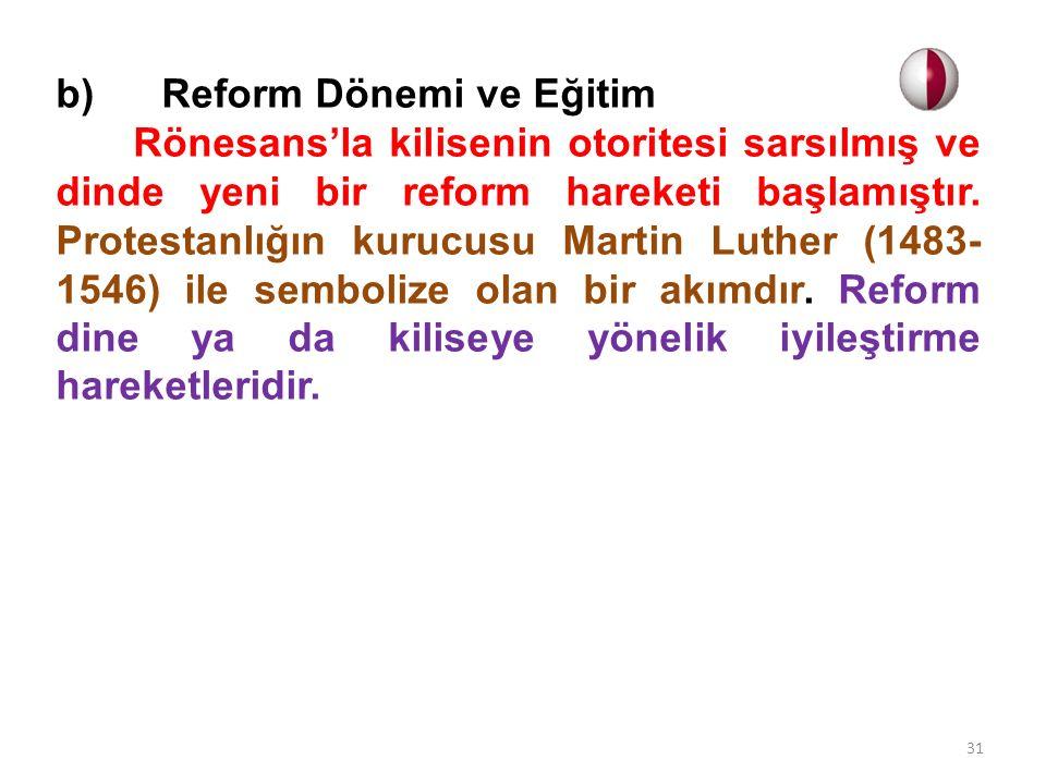 b) Reform Dönemi ve Eğitim