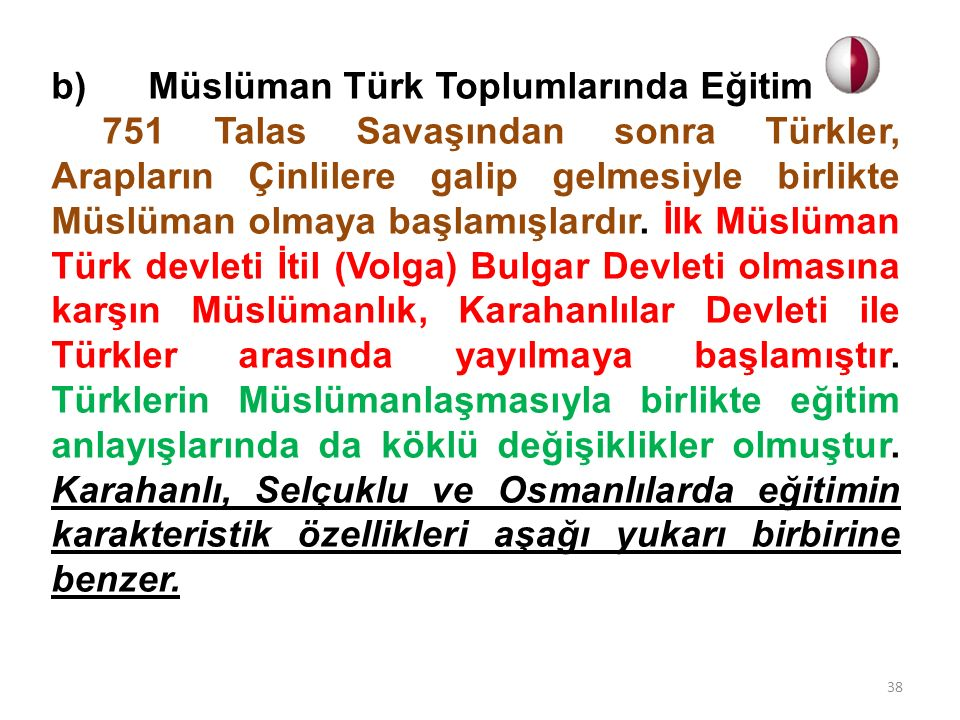 b) Müslüman Türk Toplumlarında Eğitim