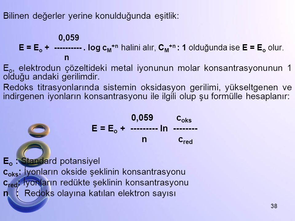 Bilinen değerler yerine konulduğunda eşitlik: 0,059