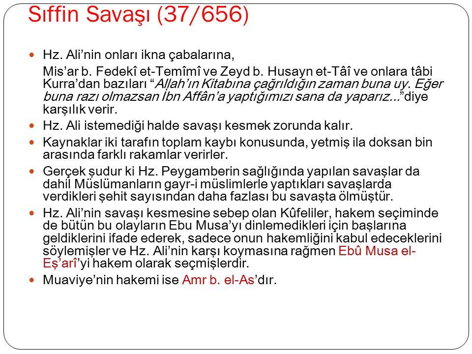 Sıffin Savaşı (37/656) Hz. Ali'nin onları ikna çabalarına,