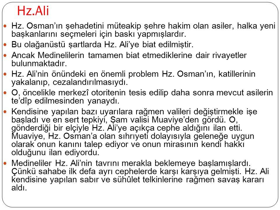 Hz.Ali Hz. Osman'ın şehadetini müteakip şehre hakim olan asiler, halka yeni başkanlarını seçmeleri için baskı yapmışlardır.