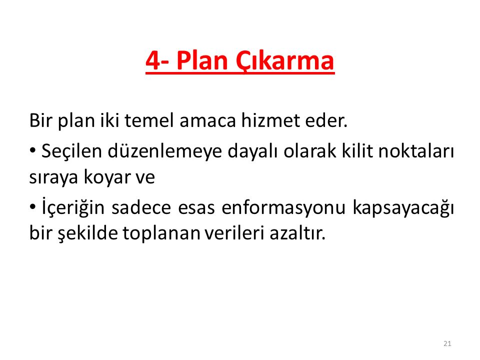 4- Plan Çıkarma Bir plan iki temel amaca hizmet eder.