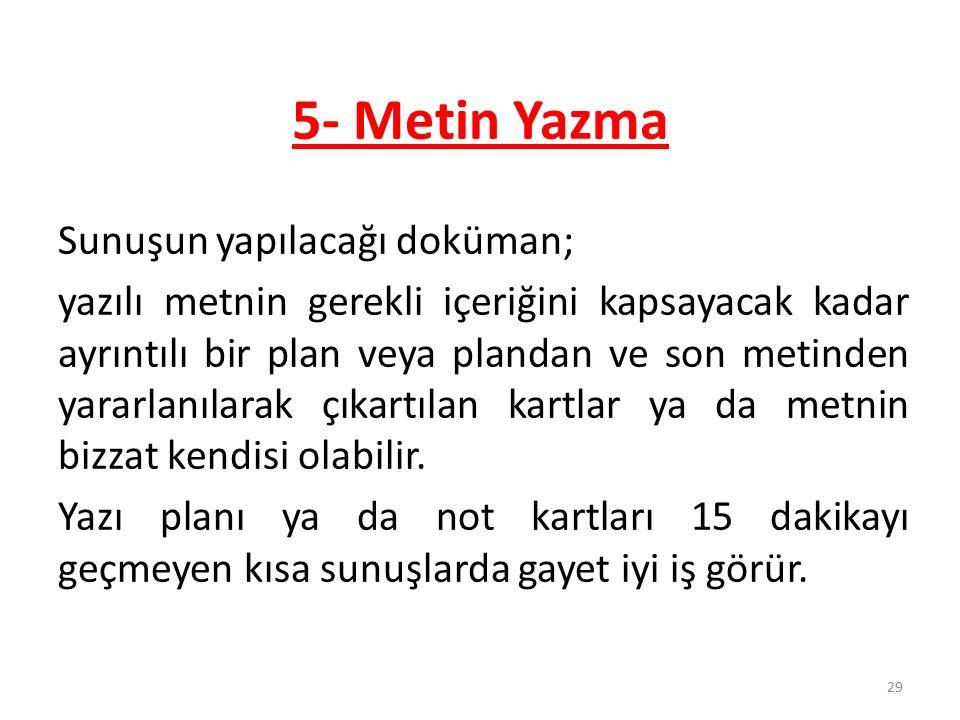 5- Metin Yazma
