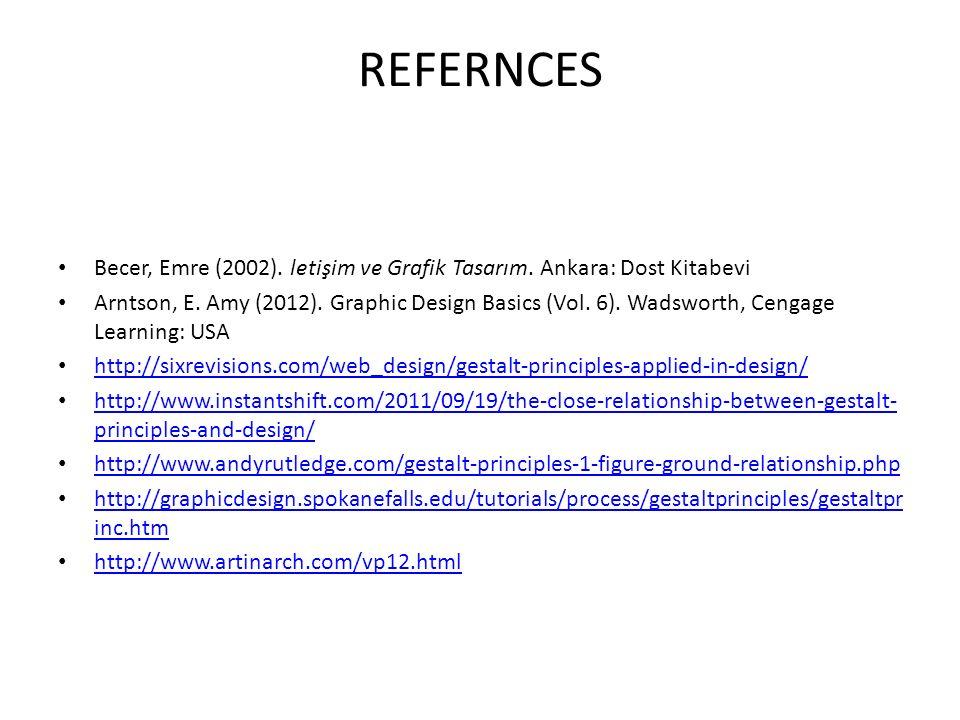 REFERNCES Becer, Emre (2002). letişim ve Grafik Tasarım. Ankara: Dost Kitabevi.