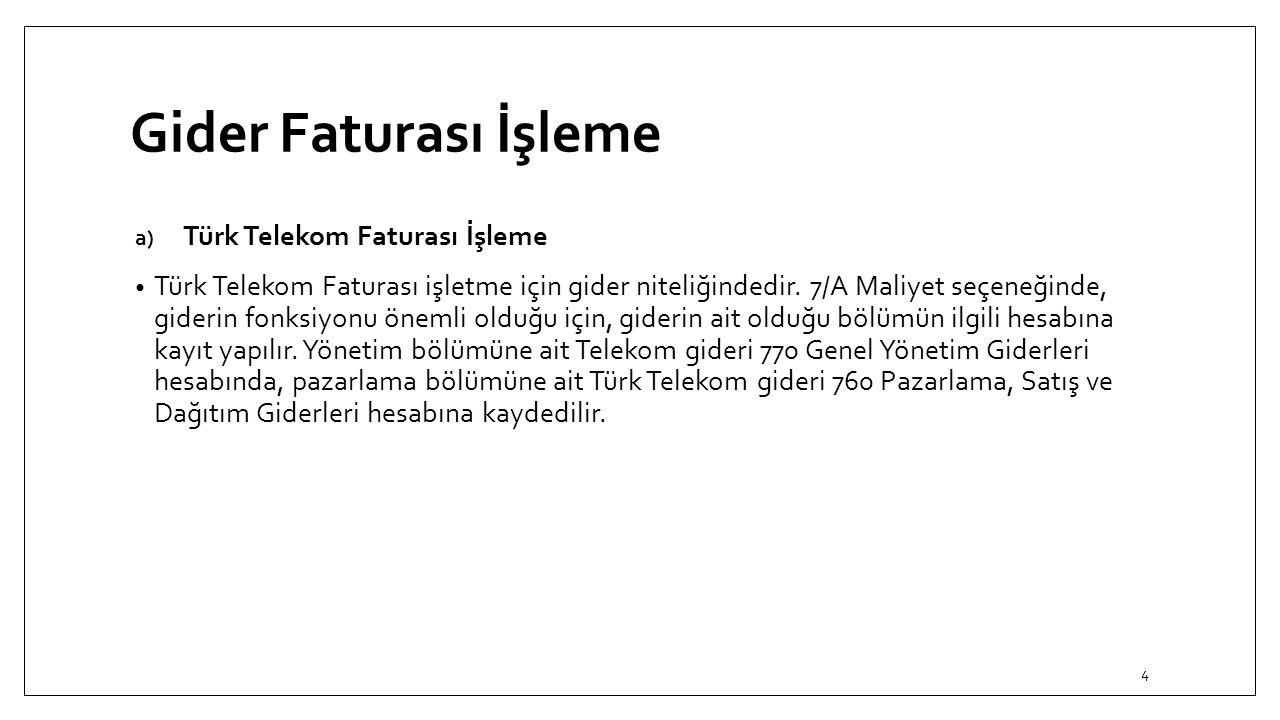 Gider Faturası İşleme Türk Telekom Faturası İşleme
