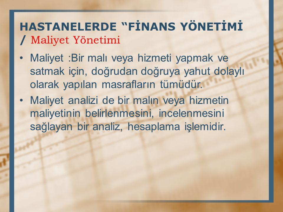 HASTANELERDE FİNANS YÖNETİMİ / Maliyet Yönetimi