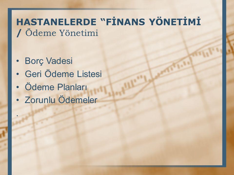 HASTANELERDE FİNANS YÖNETİMİ / Ödeme Yönetimi