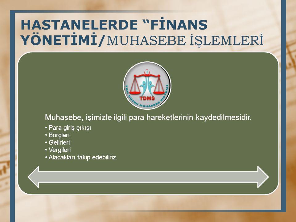 HASTANELERDE FİNANS YÖNETİMİ/MUHASEBE İŞLEMLERİ