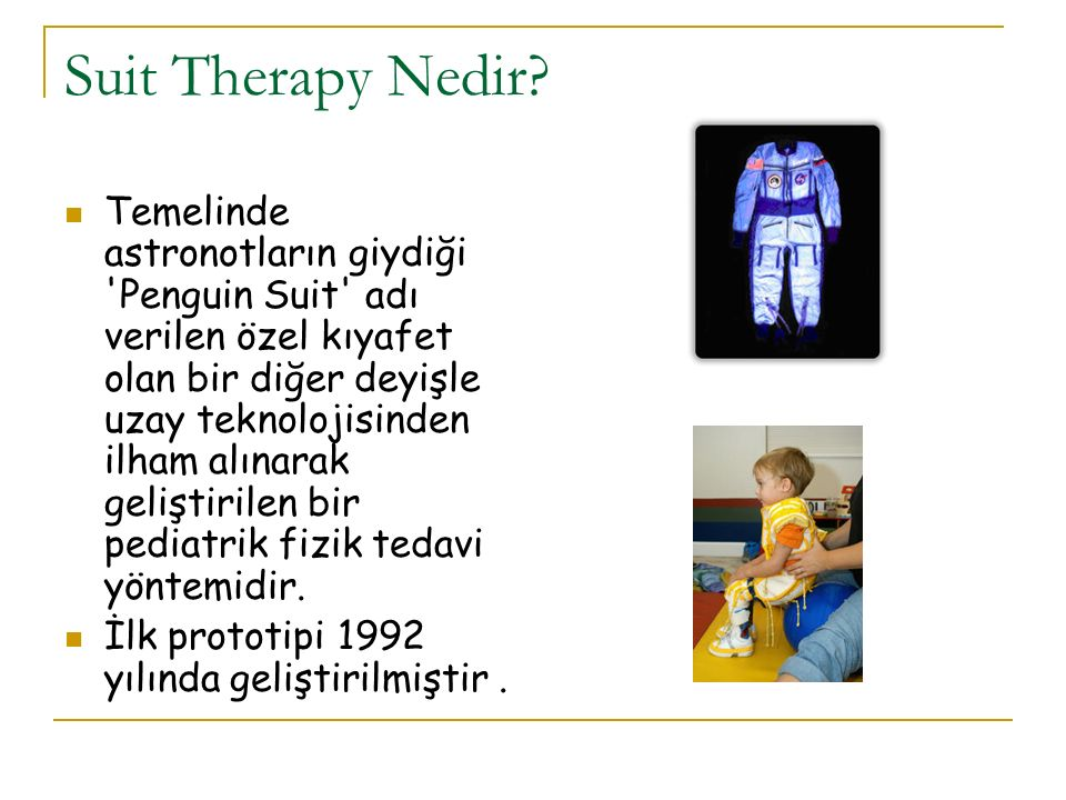 Suit Therapy Nedir