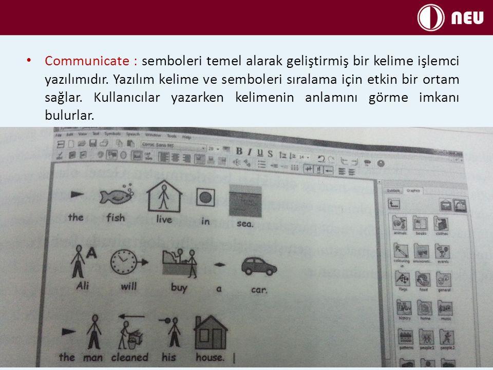 Communicate : semboleri temel alarak geliştirmiş bir kelime işlemci yazılımıdır.