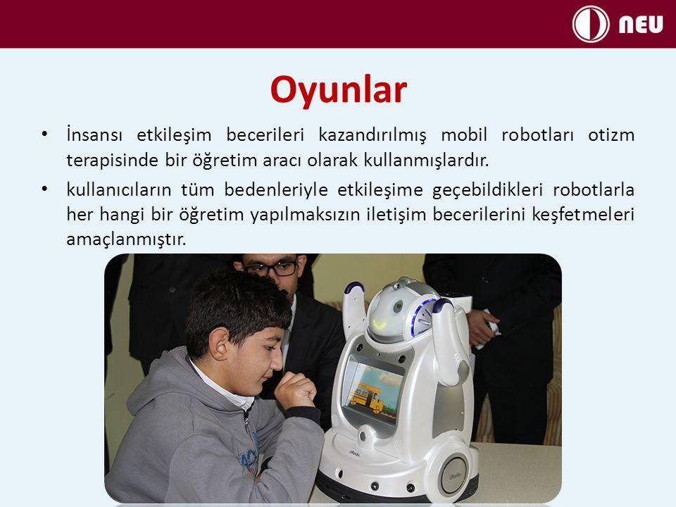Oyunlar İnsansı etkileşim becerileri kazandırılmış mobil robotları otizm terapisinde bir öğretim aracı olarak kullanmışlardır.