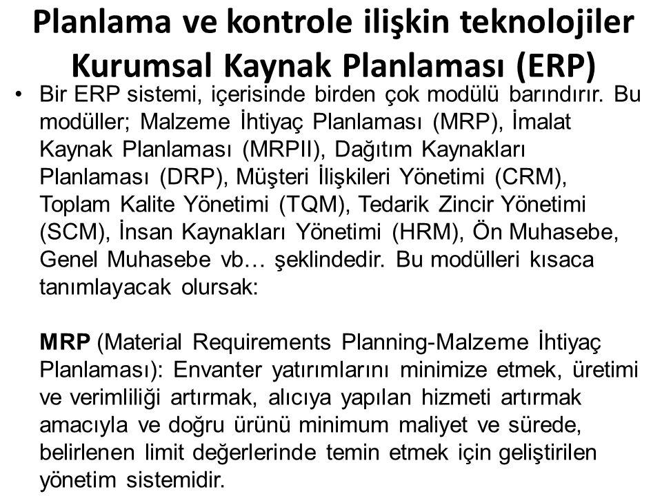 Planlama ve kontrole ilişkin teknolojiler Kurumsal Kaynak Planlaması (ERP)