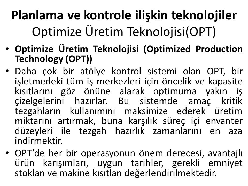 Planlama ve kontrole ilişkin teknolojiler Optimize Üretim Teknolojisi(OPT)
