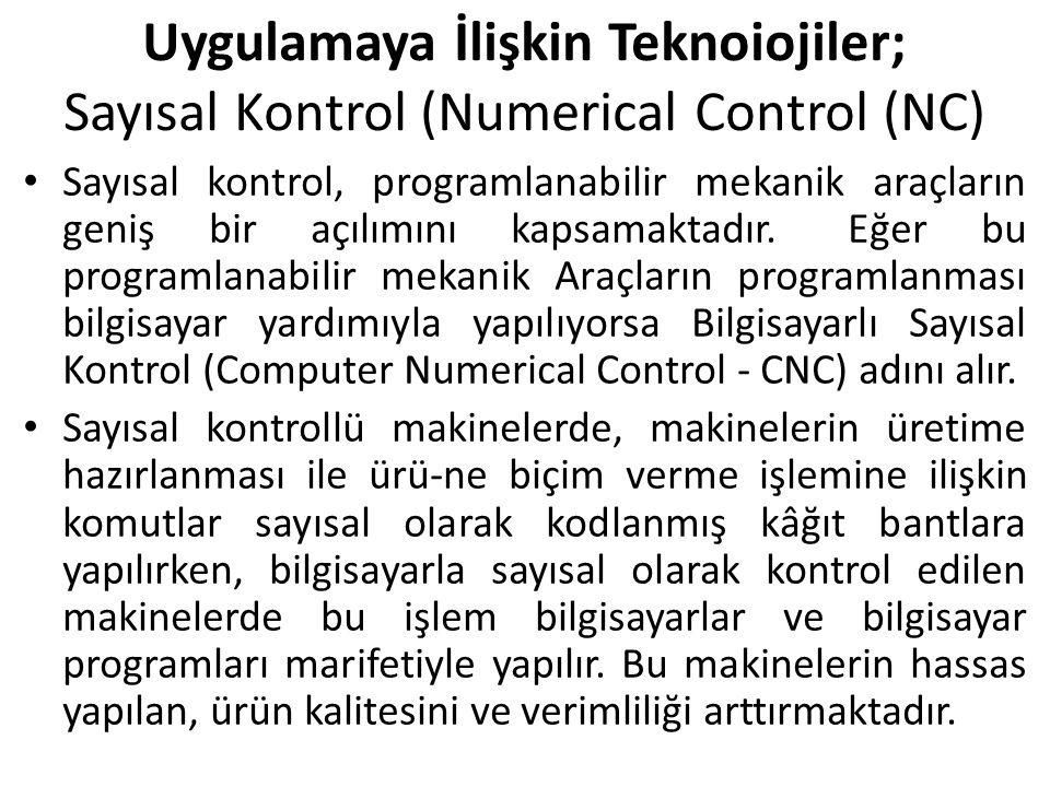 Uygulamaya İlişkin Teknoiojiler; Sayısal Kontrol (Numerical Control (NC)