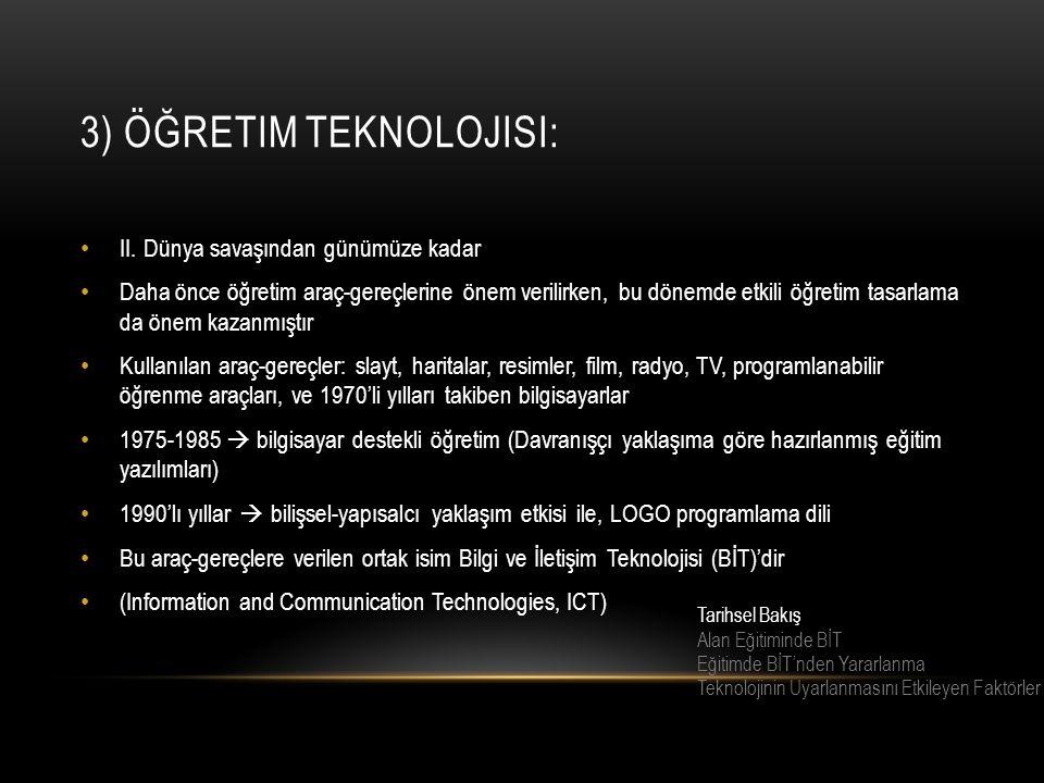 3) Öğretim teknolojisi: