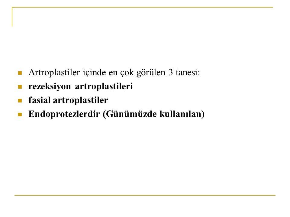 Artroplastiler içinde en çok görülen 3 tanesi: