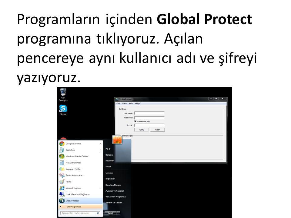 Programların içinden Global Protect programına tıklıyoruz