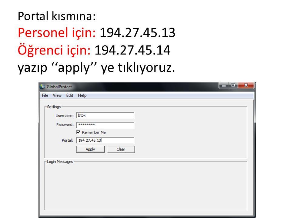 Portal kısmına: Personel için: 194. 27. 45. 13 Öğrenci için: 194. 27