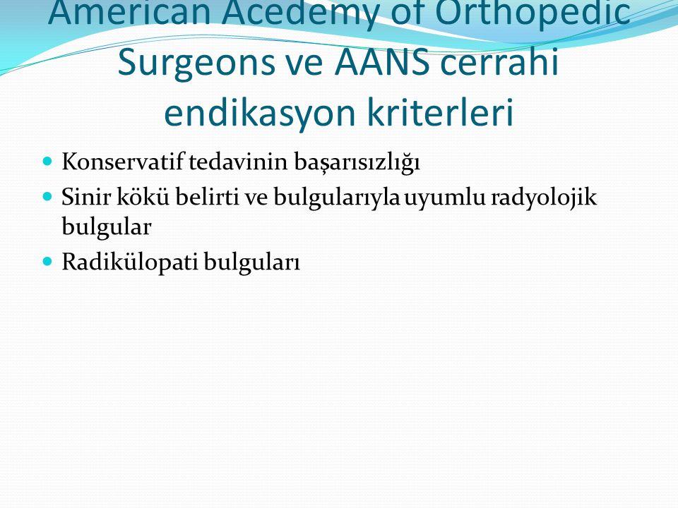 American Acedemy of Orthopedic Surgeons ve AANS cerrahi endikasyon kriterleri