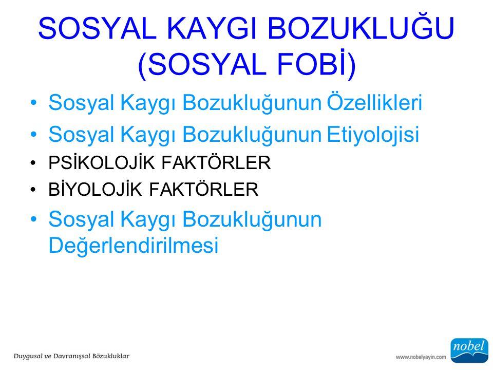 SOSYAL KAYGI BOZUKLUĞU (SOSYAL FOBİ)