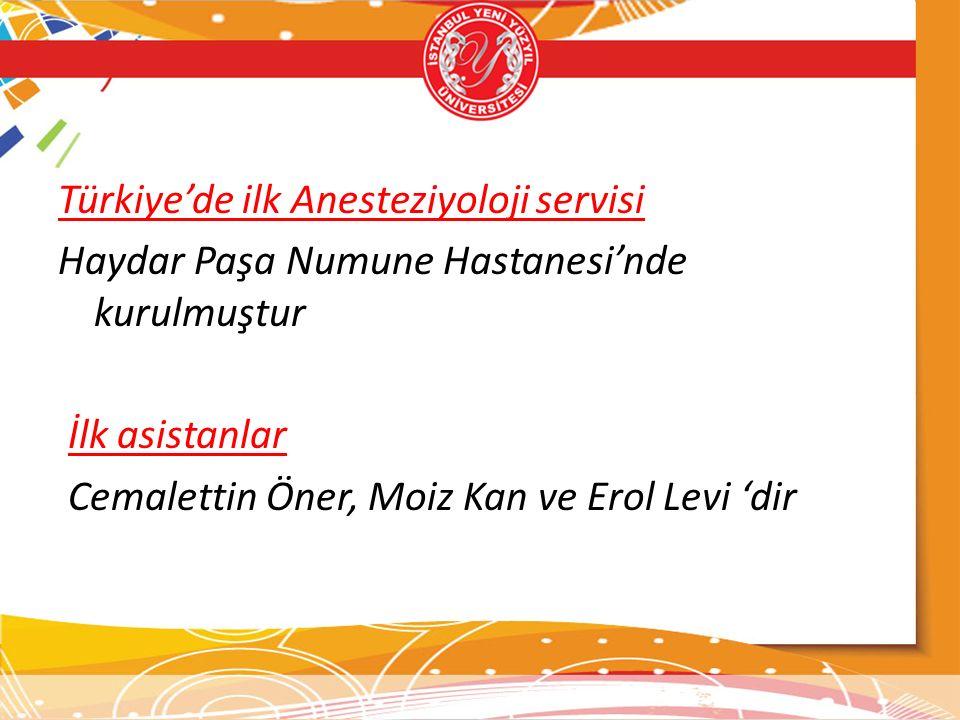 Türkiye'de ilk Anesteziyoloji servisi