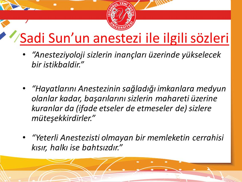 Sadi Sun'un anestezi ile ilgili sözleri